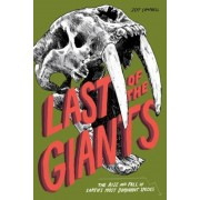 Last of the Giants: The Rise and Fall of Earth's Most Dominant Species, Paperback