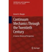 Continuum Mechanics Through the Twentieth Century by Gerard A. Maugin