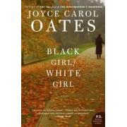 Black Girl/White Girl by Professor of Humanities Joyce Carol Oates