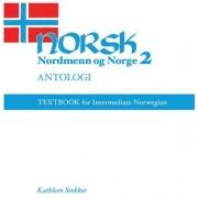 Norsk, Nordmenn Og Norge: Antologi by Kathleen Stokker