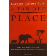 A Far Off Place by Laurens van der Post