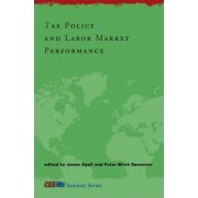 Tax Policy and Labor Market Performance by Jonas Agell