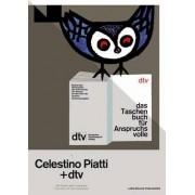 Celestino Piatti Und DTV Die Einheit Des Programms the Unity of the Programme by Jens M