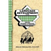 Language Development in the Young Second Language Learner of English by Deborah Chitester
