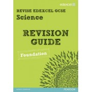 REVISE Edexcel: Edexcel GCSE Science Revision Guide - Foundation by Penny Johnson