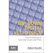 Top-Down Digital VLSI Design by Hubert Kaeslin