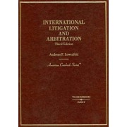 International Litigation and Arbitration by Andreas F. Lowenfeld