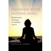 Knowing Body, Moving Mind by Patricia Q. Campbell