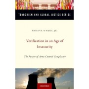 Verification in an Age of Insecurity by Philip D. O'neill