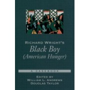 Richard Wright's Black Boy (American Hunger) by William L. Andrews