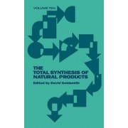 The Total Synthesis of Natural Products by Michael C. Pirrung