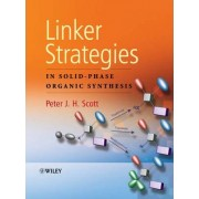 Linker Strategies in Solid-phase Organic Synthesis by Peter Scott