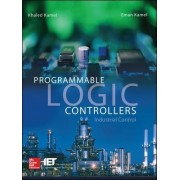 Programmable Logic Controllers: Industrial Control by Khaled Kamel