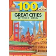 100 Great Cities of World History by Chrisanne Beckner