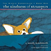 The Kindness of Strangers by Sandy Woolworth