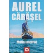 Mafia InterPol - Aurel Carasel