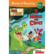 World of Reading: Jake and the Never Land Pirates X Marks the Croc by Melinda Larose