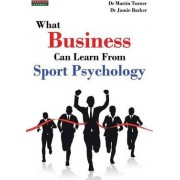 What Business Can Learn from Sport Psychology by Martin Turner