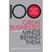 100 Great Businesses and the Minds Behind Them by Emily Ross