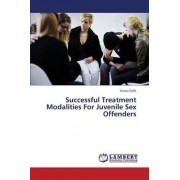 Successful Treatment Modalities for Juvenile Sex Offenders by Celik Yunus