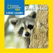 National Geographic Kids Look and Learn: Peek-A-Boo by National Geographic Kids