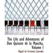 The Life and Adventures of Don Quixote de La Mancha, Volume I by Miguel de Cervantes Saavedra