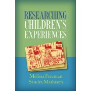 Researching Children's Experiences by Melissa Freeman