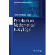 Petr Hajek on Mathematical Fuzzy Logic by Franco Montagna
