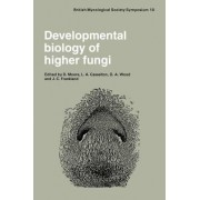 Developmental Biology of Higher Fungi by D. Moore