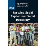 Rescuing Social Capital from Social Democracy by John Meadowcroft