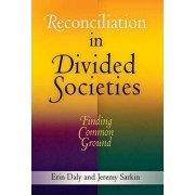 Reconciliation in Divided Societies by Erin Daly