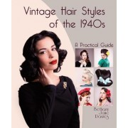 Vintage Hair Styles of the 1940s by Jane Bethany Davies
