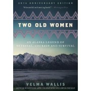 Two Old Women, 20th Anniversary Edition by Velma Wallis