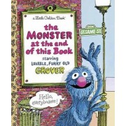The Monster at the End of the Book: Sesame Street by Jon Stone