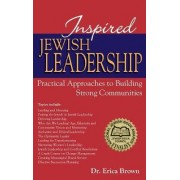 Inspired Jewish Leadership by Erica Brown