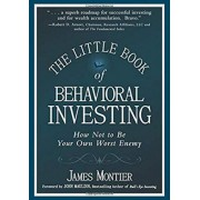 The Little Book of Behavioral Investing - How Not to Be Your Own Worst Enemy by James Montier