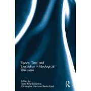Space, Time and Evaluation in Ideological Discourse