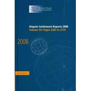 Dispute Settlement Reports 2008: Volume 7, Pages 2383-2770 2008: v. 7 by World Trade Organization