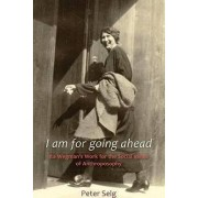 I am for Going Ahead by Peter Selg