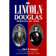 The Lincoln-Douglas Debates of 1858 by Robert W. Johannsen