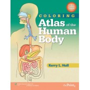 Coloring Atlas of the Human Body by Kerry L. Hull