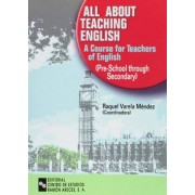 Raquel Varela Méndez All about teaching english: A course for teachers of english (Pre-school through secondary) (Manuales)