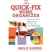 The Quick-fix Home Organizer by Emilie Barnes