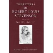 The Letters of Robert Louis Stevenson: April 1874-July 1879 Volume 2 by Robert Louis Stevenson