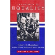 The Politics of Equality by Timothy N. Thurber