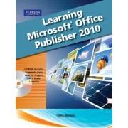 Learning Microsoft Office Publisher 2010 by Catherine Skintik