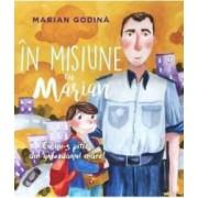 In misiune cu Marian. Eu nu-s pitic am ghiozdanul mare - Marian Godina