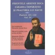 Cararea Imparatiei si Psaltirea lui David vol.4 Psalmii 101-150 - Arsenie Boca