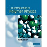 An Introduction to Polymer Physics by David I. Bower