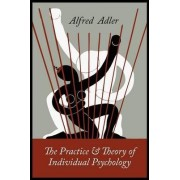 The Practice and Theory of Individual Psychology by Alfred Adler
